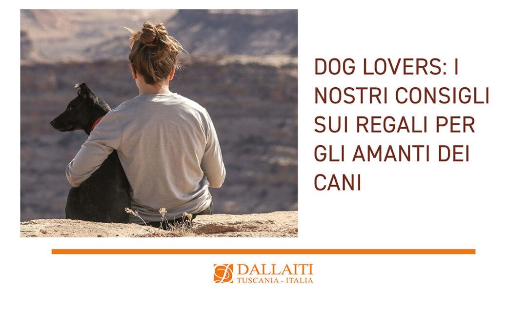 Dog lovers: i nostri consigli sui regali per gli amanti dei cani